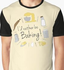 I'd Rather Be Baking Graphic T-Shirt