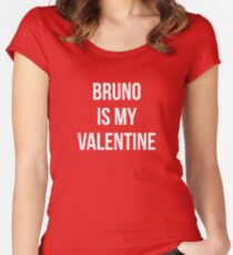 Bruno Is My Valentine Fitted Scoop T-Shirt