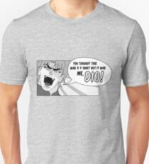 But it was me, Dio! Unisex T-Shirt