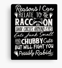 Reasons I Can Relate To A Raccoon Funny Animal Lover Canvas Print