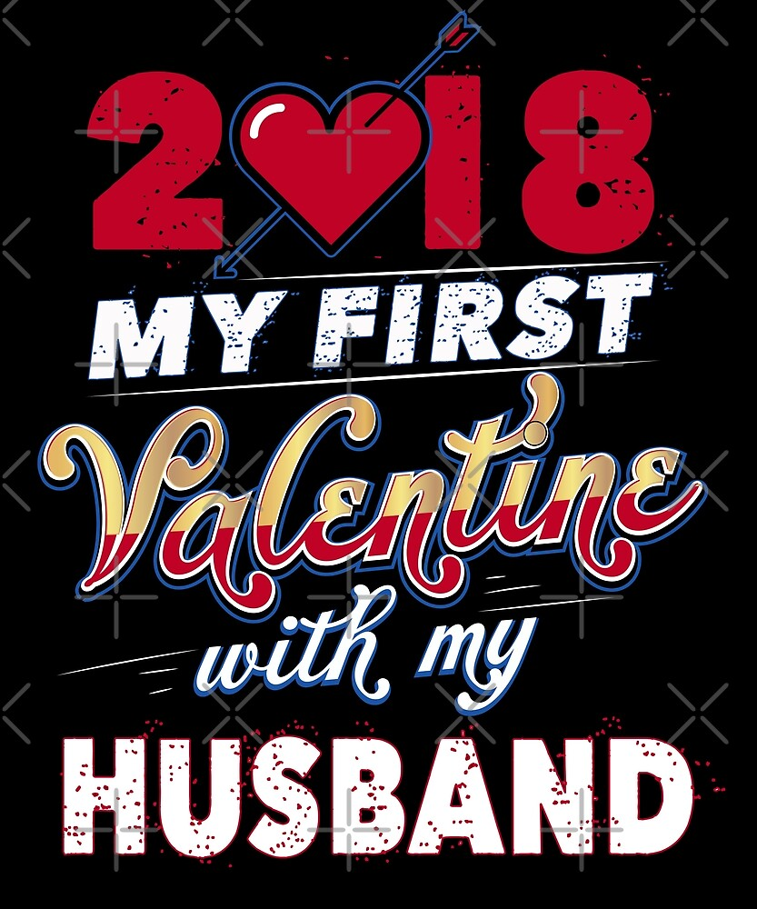 2018 First Valentine With My Husband Valentines Day Gift By