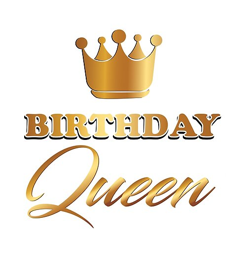 Birthday Queen T Shirt Posters By Idlhaj Redbubble