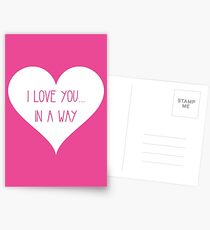 I Love You, In a Way Postcards