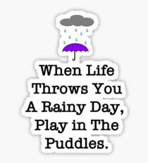 When Life Throws You Rainy Days Sticker