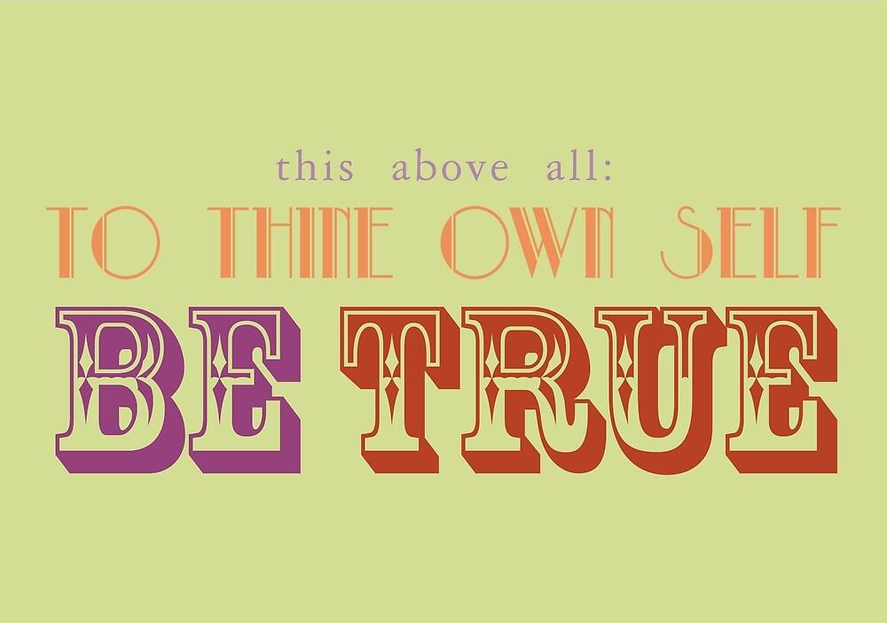 Be True by certainasthesun