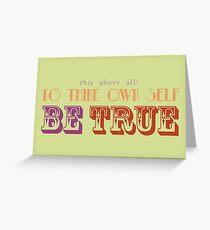 Be True Greeting Card