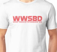 What would Starbuck do Unisex T-Shirt