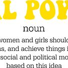 GIRL POWER DEFINITION - Style 4  by Maddison Green