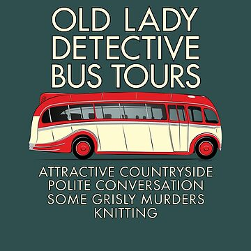 Old Lady Detective Bus Tours by velocitygallery