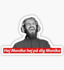 PewDiePie - Hey Monika V.2. Sticker