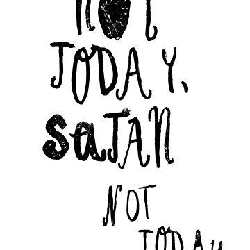Not today satan by klamotystudio