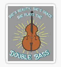 She's Beauty, She's Grace, She Plays the Double Bass Sticker