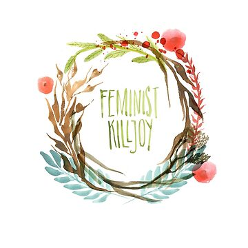 feminist killjoy by klamotystudio