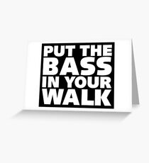 Put the Bass in Your Walk. Greeting Card