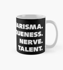 Charisma, Uniqueness, Nerve, and Talent. Mug