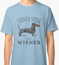 Camiseta clásica Tengo un pequeño wiener, Wiener Dog, Weiner Dog, Dachshund Dog, diseño sarcástico divertido, Dog Lover, Funny saying