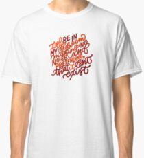 Making No Noise and Pretending I Don't Exist Classic T-Shirt