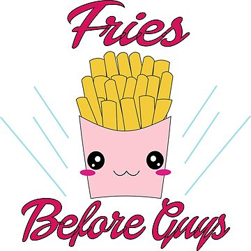 Kawaii fries before guys by BrunaEsmanhotto