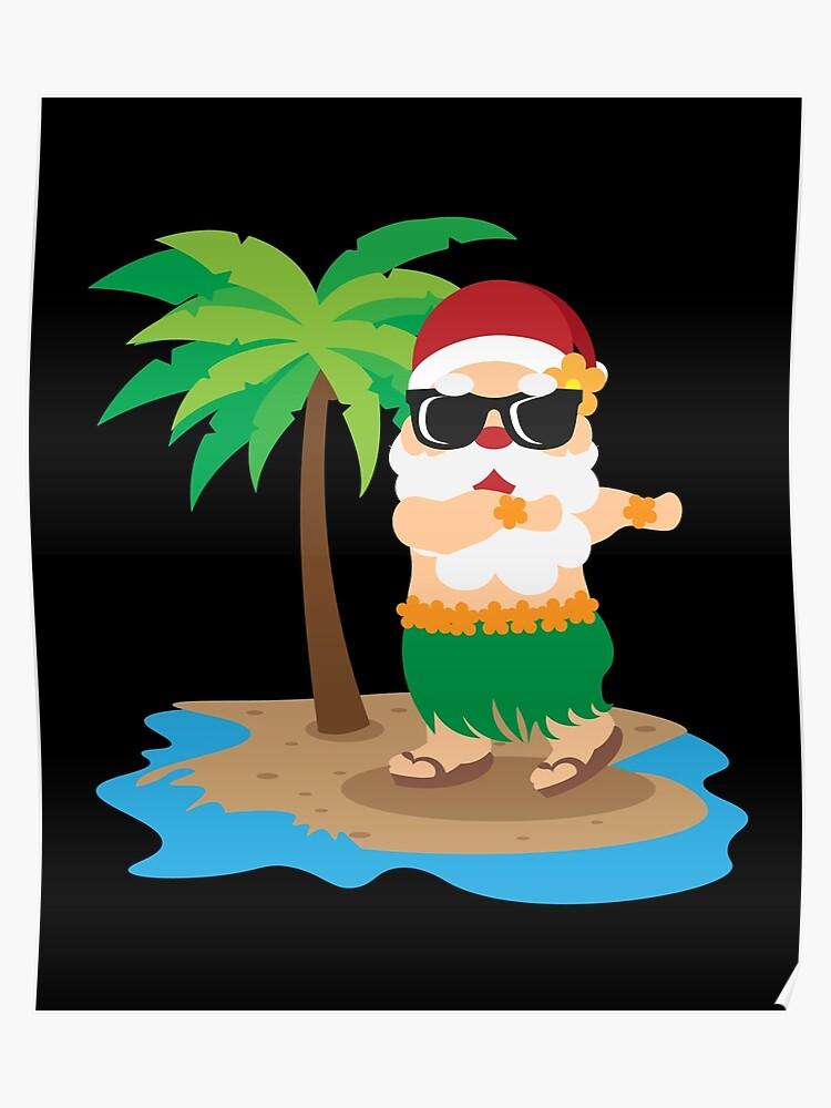 Christmas In July Santa Clipart.Santa Hawaiian Christmas In July Summer Hula Poster