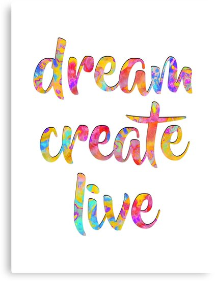 Dream Create Live #motivational #typography #redbubble by Menega  Sabidussi