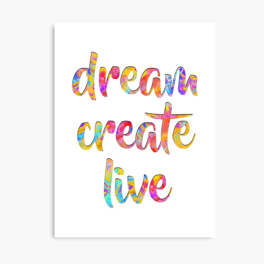 Dream Create Live #motivational #typography #redbubble Canvas Print