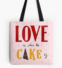 Love Is Where The Cake Is Tote Bag