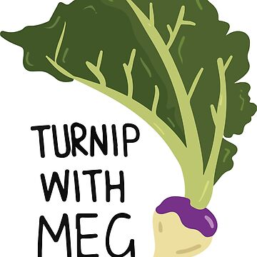 Turnip With Meg by tbootz