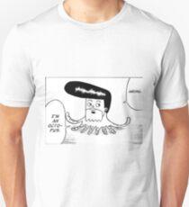 Wrong...I'm an Octopus Unisex T-Shirt