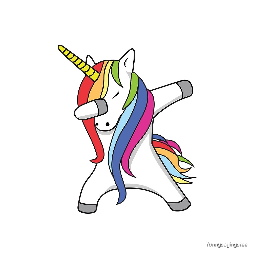 Dabbing unicorn dab funny pop culture rainbow by funnysayingstee redbubble - Unicorn dabbing pictures ...