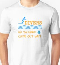 Divers - Go In Hard, Come Out Wet Unisex T-Shirt