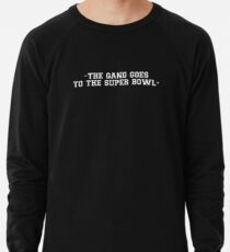 The Gang Goes To The Super Bowl  Lightweight Sweatshirt