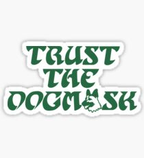 Trust The Dogmask 1 Sticker