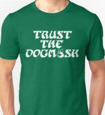 Trust The Dogmask 2 Unisex T-Shirt
