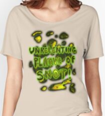 'Unrelenting Plague of Snot' Women's Relaxed Fit T-Shirt