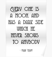 Everyone is a moon and has a dark side Poster