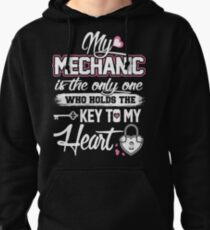 My mechanic - Who holds the key to my heart Pullover Hoodie