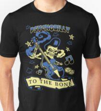 Psychobilly to the bone T - shirt Unisex T-Shirt