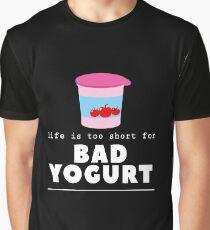 Life Is Too Short For Bad Yogurt Lover Dairy Farmer Fun Gift T-Shirt Graphic T-Shirt