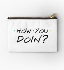 How You Doin '? Studio Pouch