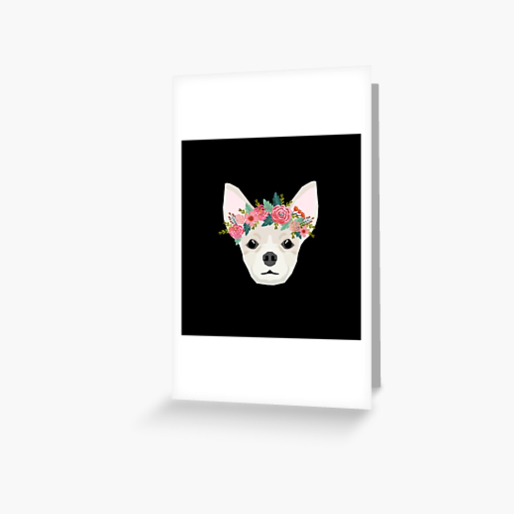 Chihuahua dog breed floral crown chihuahuas lover pure breed gifts  Greeting Card