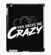 You Drive Me Crazy iPad Case/Skin