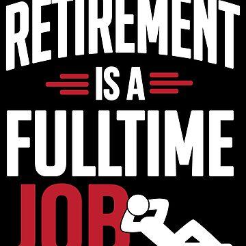 Retirement is a fulltime job by nektarinchen