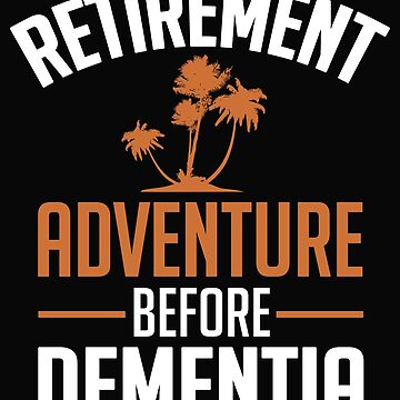 Retirement - Adventure before dementia by nektarinchen