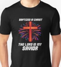 Baptized In Christ 2018 May The Lord Be My Savior Unisex T-Shirt