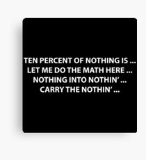 10% of nothing Canvas Print