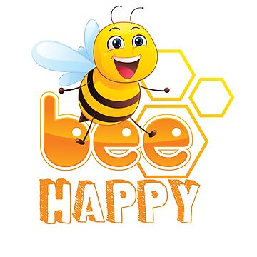 Bee Happy Funny and Inspirational Smiling Bee by jimwest001