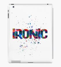 ironic iPad Case/Skin