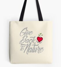 Give Back To Nature Slogan - Black Background - Small Logo Tote Bag