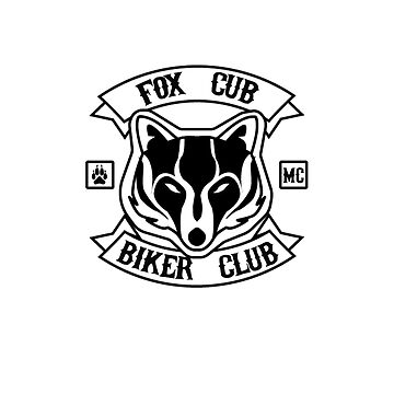 Fox Cub Biker Club by 8mmAttire