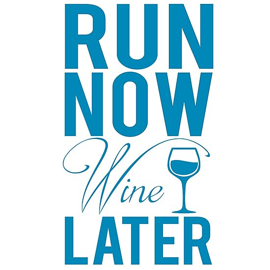 RUN NOW WINE LATER by SOVART69